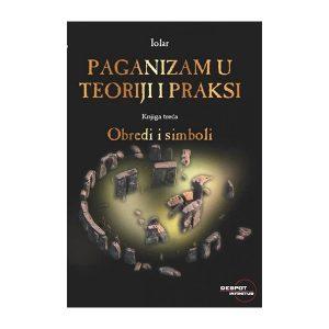 Paganizam u teoriji i praksi - obredi i simboli