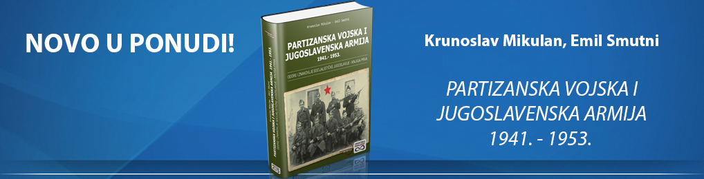 PARTIZANSKA VOJSKA I JUGOSLAVENSKA ARMIJA 1941. – 1953.
