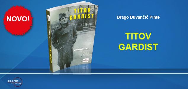 """ROMAN """"TITOV GARDIST"""" U PRODAJI"""