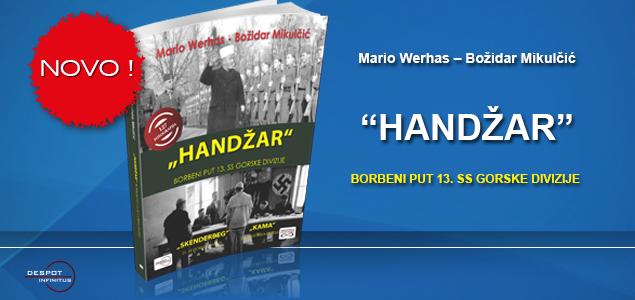 """NOVA KNJIGA – """"HANDŽAR"""" – BORBENI PUT 13. SS GORSKE DIVIZIJE"""
