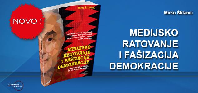 NOVA KNJIGA – MEDIJSKO RATOVANJE I FAŠIZACIJA DEMOKRACIJE