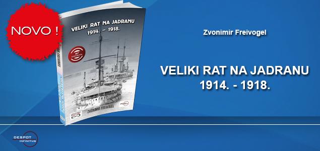 NOVO – VELIKI RAT NA JADRANU 1914. – 1918.