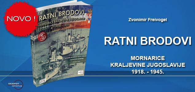 NOVO – RATNI BRODOVI MORNARICE KRALJEVINE JUGOSLAVIJE 1918. – 1945.