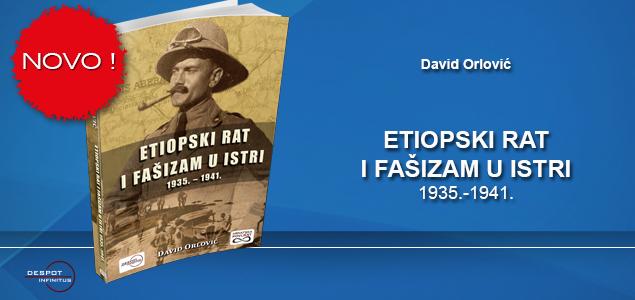 NOVO – ETIOPSKI RAT I FAŠIZAM U ISTRI 1935. – 1941.